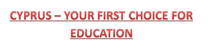 CYPRUS – YOUR FIRST CHOICE FOR EDUCATION